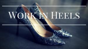 Work in Heels